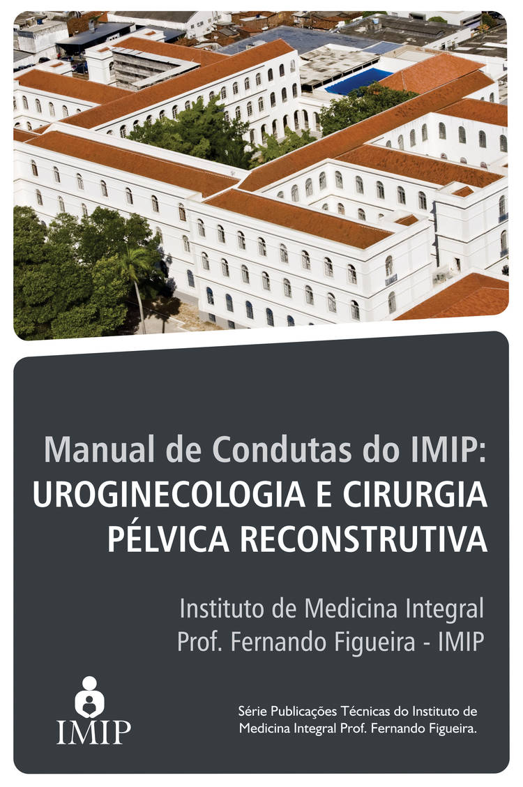 Capa do ebook Manual de condutas do IMIP: uroginecologia e cirurgia pélvica reconstrutora