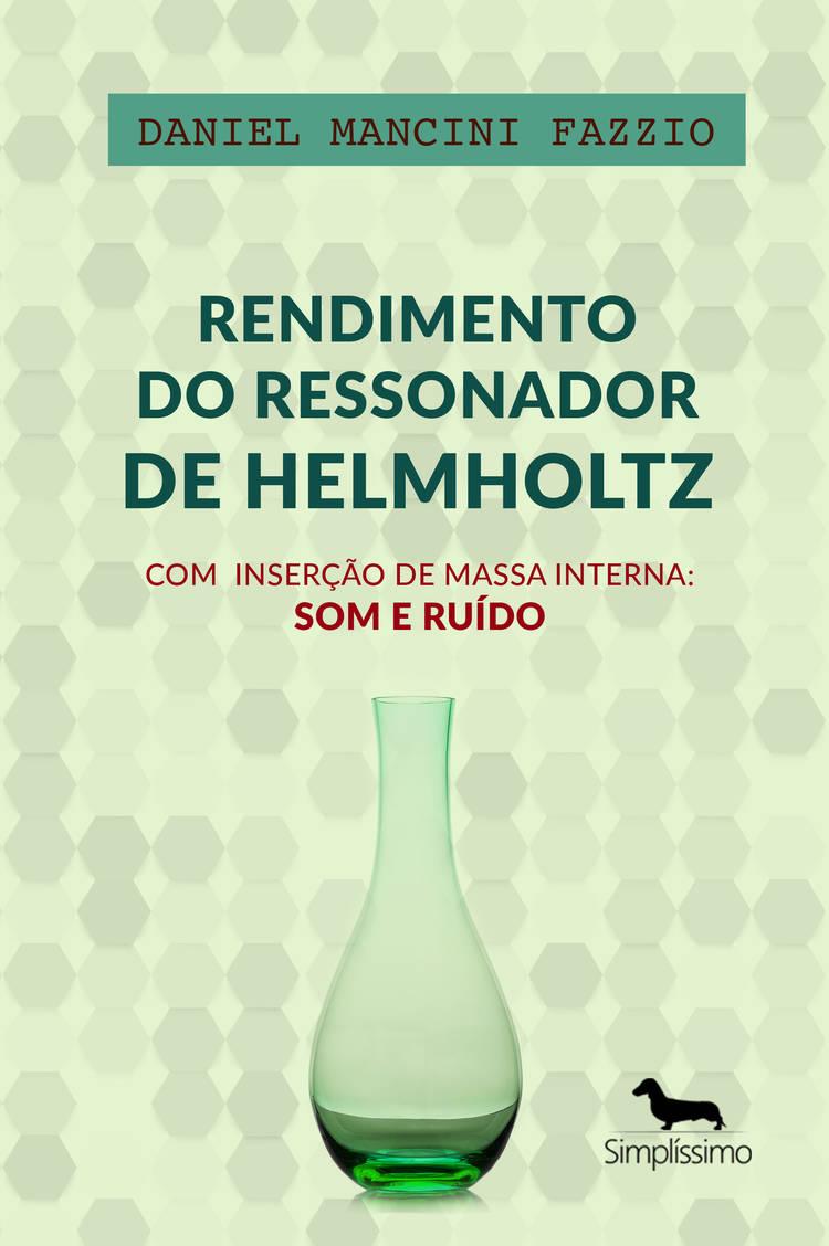 Capa do ebook Rendimento do Ressonador de Helmholtz com  Inserção de Massa Interna
