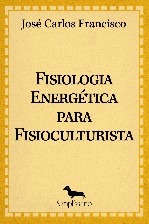Capa do ebook Fisiologia Energética para Fisiculturista