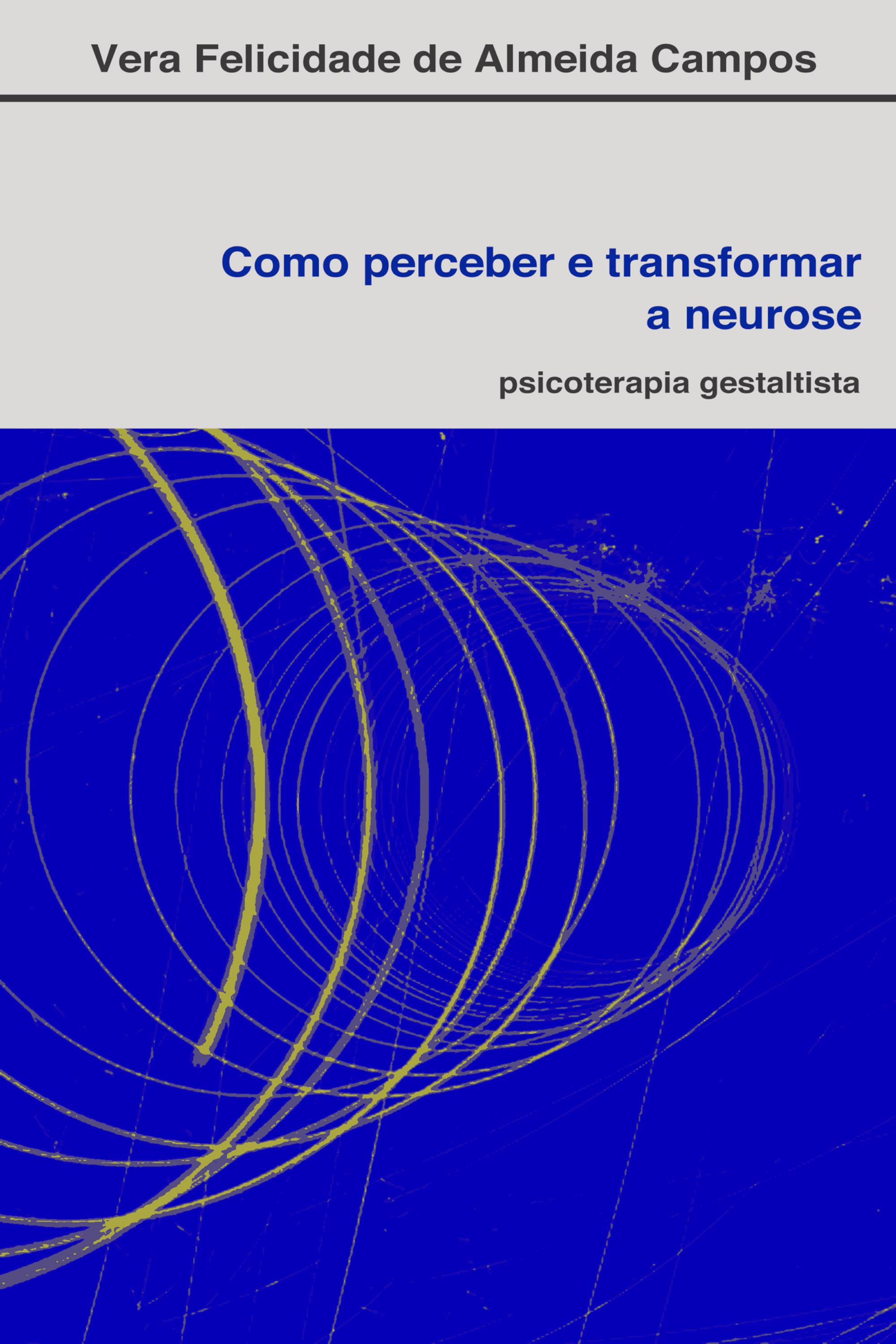 Capa do ebook Como perceber e transformar a neurose