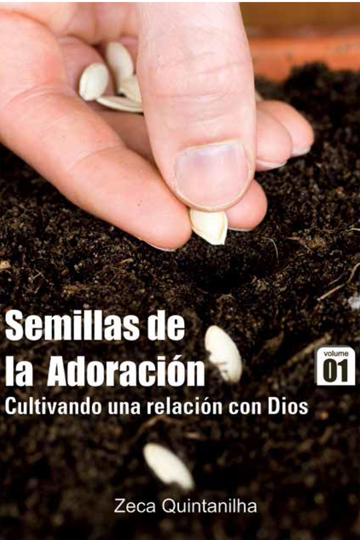 Capa do ebook Semillas de la Adoración – Cultivando una relación com Dios