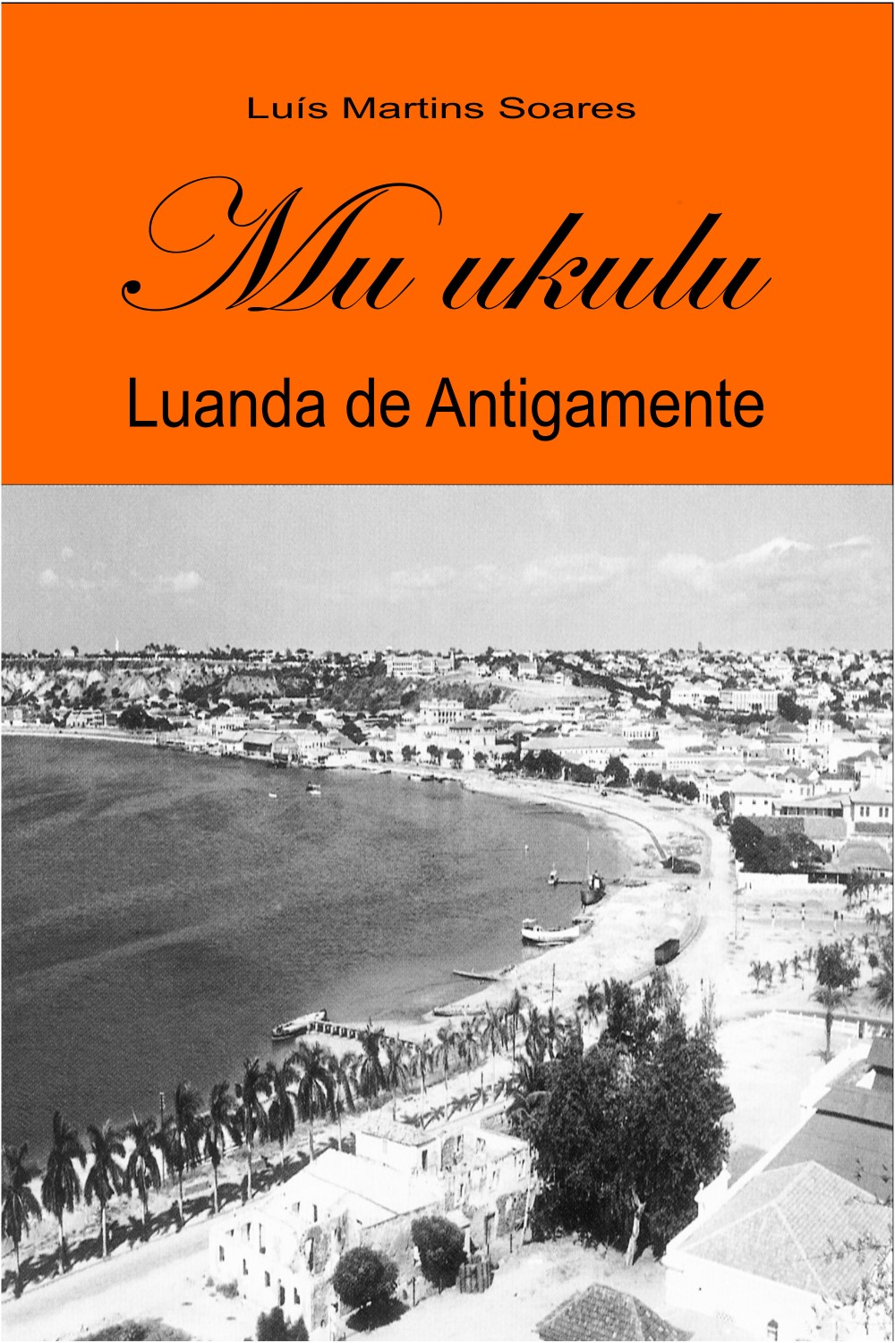 Capa do ebook Mu ukulu, Luanda de Antigamente