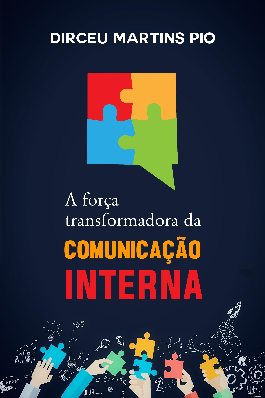 Capa do ebook A Força Transformadora da Comunicação Interna