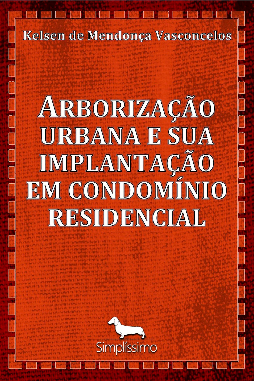 Capa do ebook ARBORIZAÇÃO URBANA   E SUA IMPLANTAÇÃO EM CONDOMÍNIO RESIDENCIAL