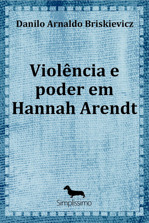 Capa do ebook VIOLÊNCIA E PODER EM HANNAH ARENDT