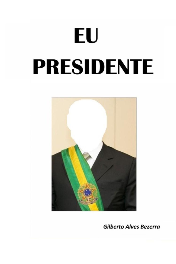 Capa do ebook EU PRESIDENTE