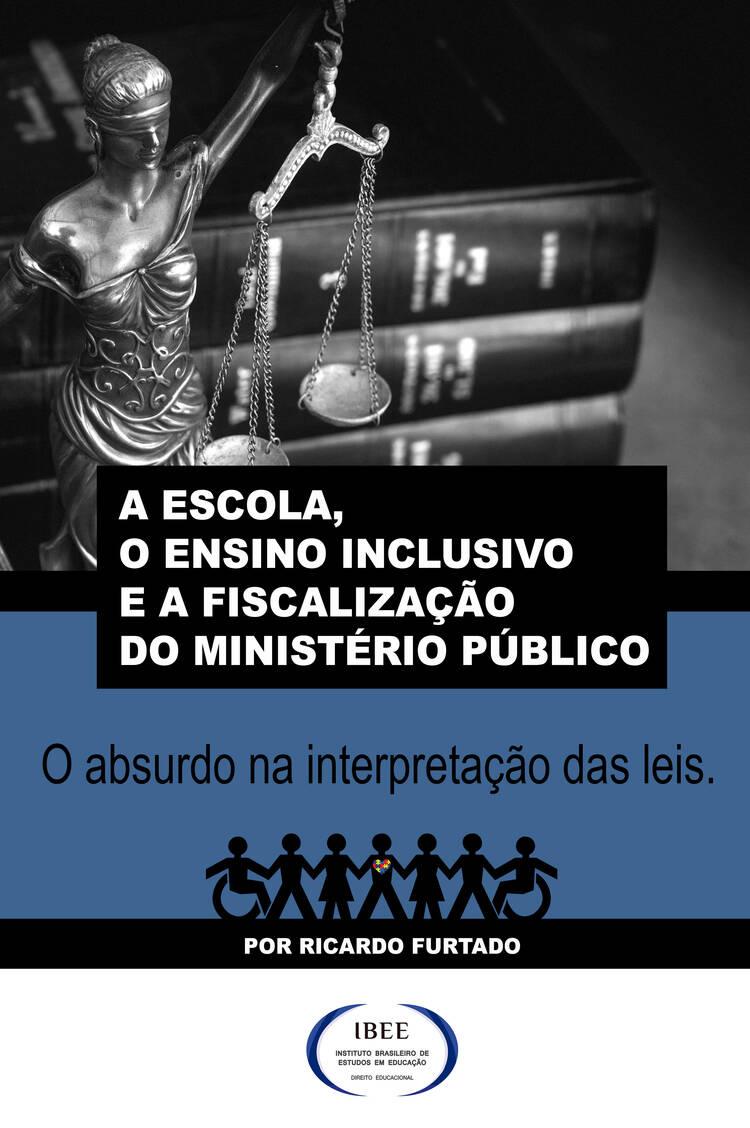 Capa do ebook A escola, o ensino inclusivo e a fiscalização do Ministério Público
