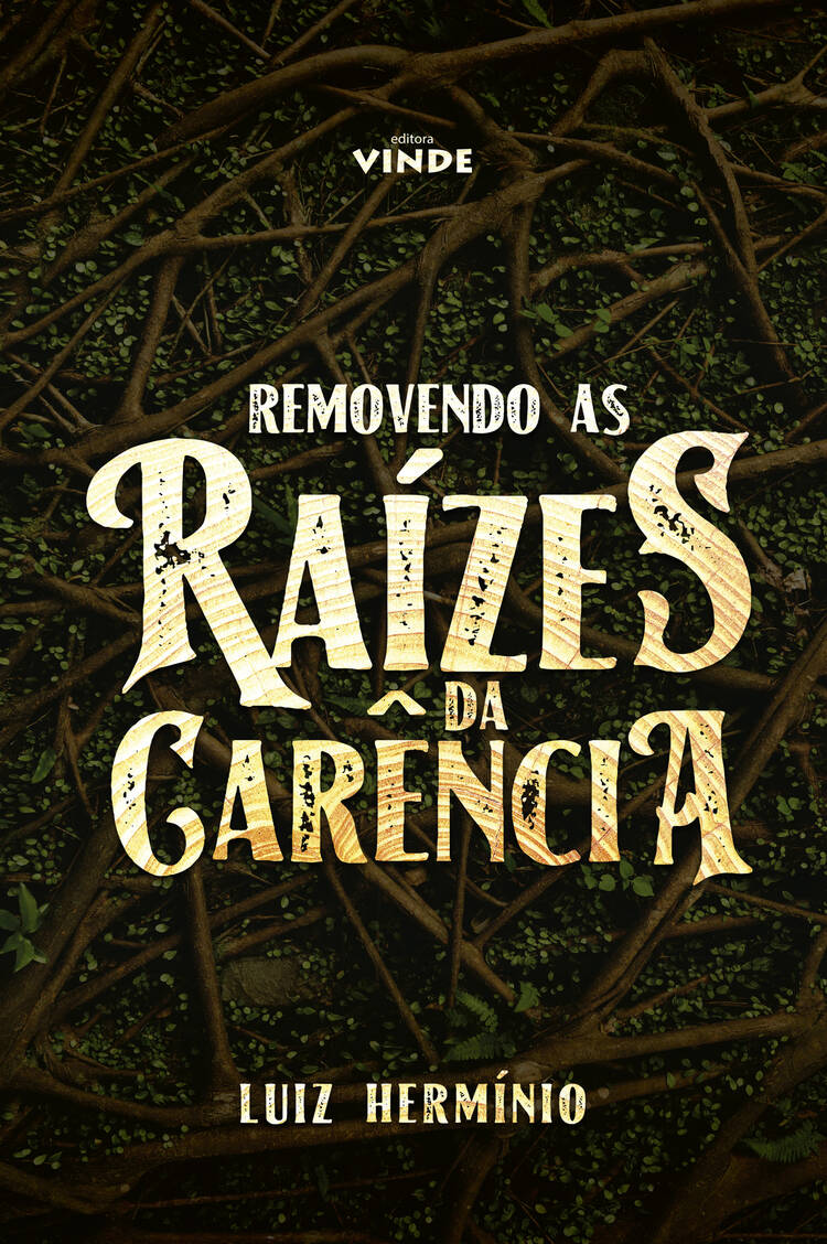 Capa do ebook Removendo as Raízes da Carência