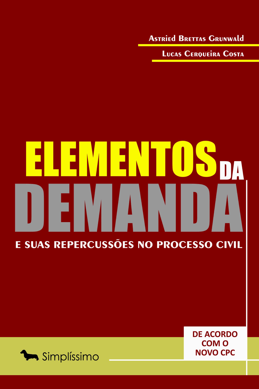 Capa do ebook ELEMENTOS DA DEMANDA E SUAS REPERCUSSÕES NO PROCESSO CIVIL