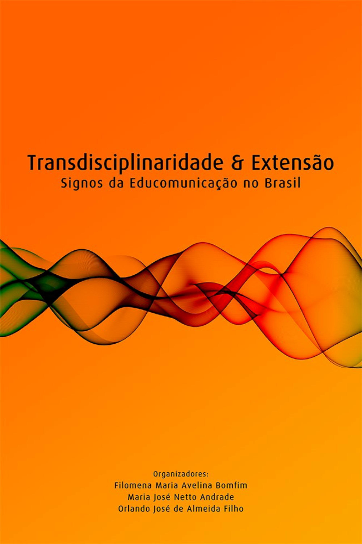 Capa do ebook Transdisciplinaridade e extensão – signos da educomunicação no Brasil