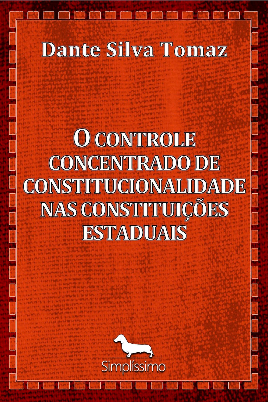 Capa do ebook O CONTROLE CONCENTRADO DE CONSTITUCIONALIDADE NAS CONSTITUIÇÕES ESTADUAIS