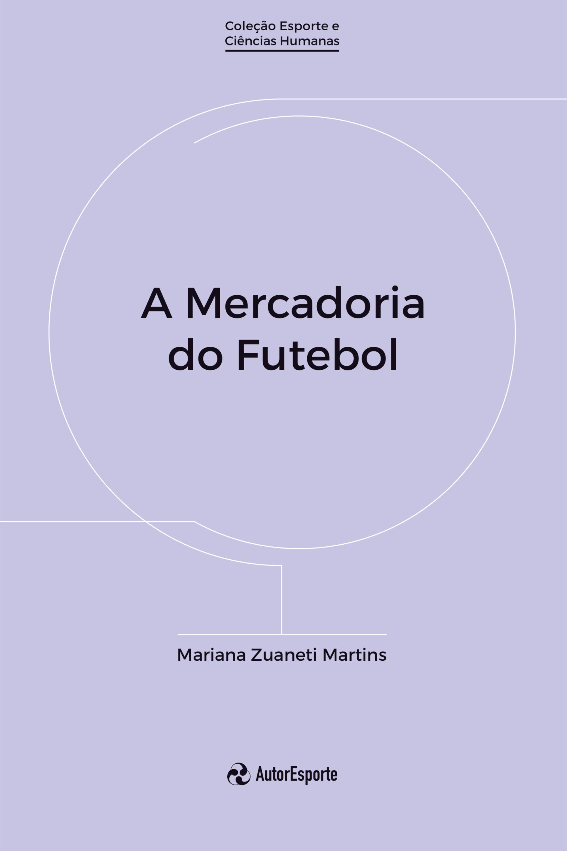 Capa do ebook A Mercadoria do Futebol